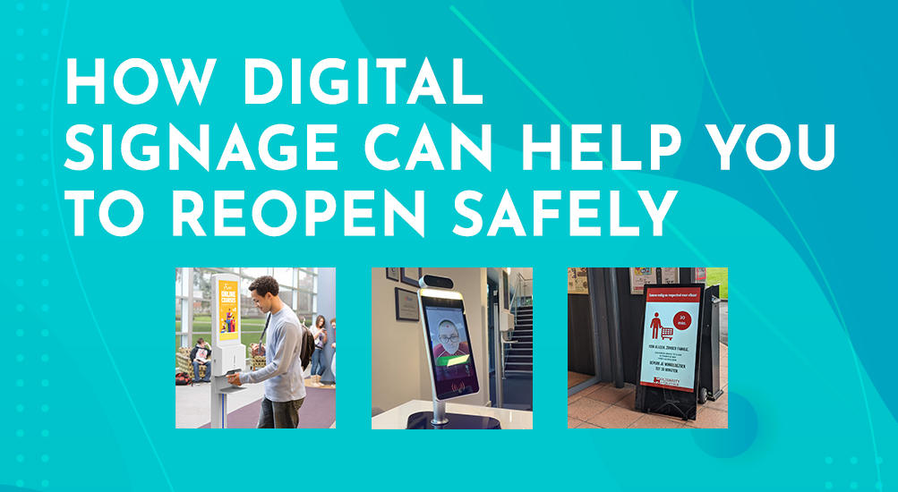 How Digital Signage Can Help You to Reopen Safely