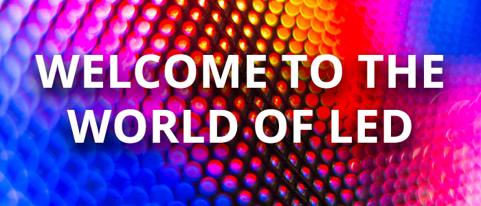Welcome to the World of LED